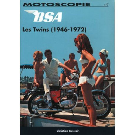 Motoscopies N°7 - Les twins BSA de 1946 à 1972