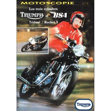 Motoscopies n°4 - L'histoire des Triumph 750 Trident et BSA Rocket 3