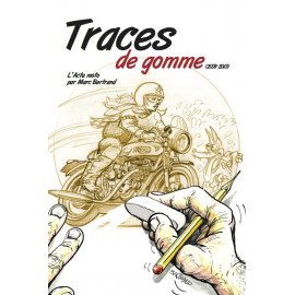 TRACES DE GOMME (2008-2013) : l'actu moto par Marc Bertrand