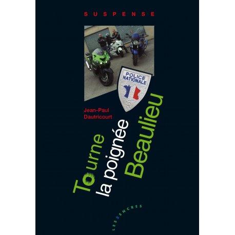 "Polar : ""Tourne la Poignée, Beaulieu"", par Jean-Paul Dautricourt"