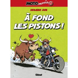 BD Moto Mania Tome 11 : A fond les pistons !