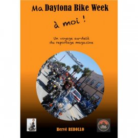 LIVRE : Ma Daytona Bike Week à moi !