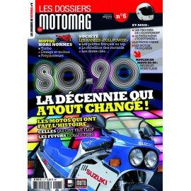 Les Dossiers de Motomag n° 6 : 80-90 La décennie qui a tout changé