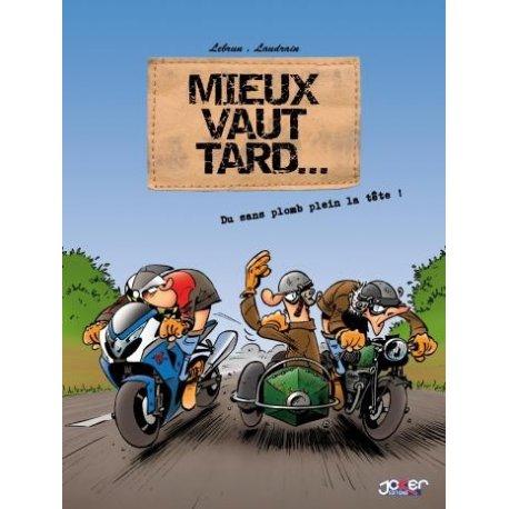 BD moto : Mieux vaut tard… Du sans plomb dans la tête !