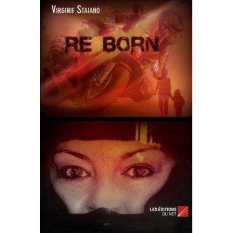 Roman moto : Re Born de Virginie Staiano