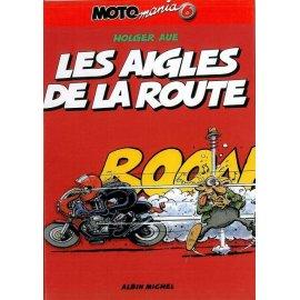 BD Moto Mania Tome 6 : Les aigles de la route