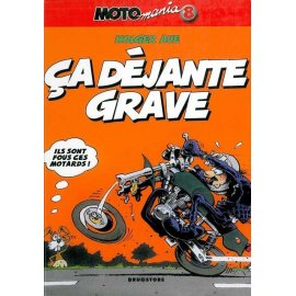 BD Moto Mania Tome 8 : Ca déjante grave