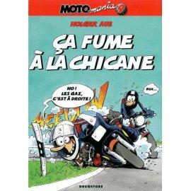 BD Moto Mania Tome 9 : Ca fume à la chicane